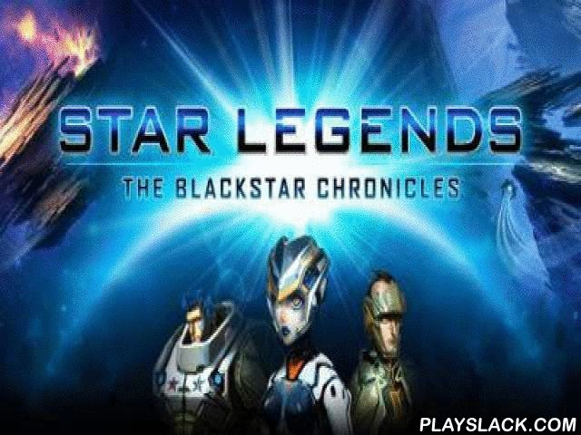 Star Legends The BlackStar Chronicles  Android Game - playslack.com , Star Legends: The BlackStar Chronicles - a multiplayer online game. expect a duty of a warrior of space age. specify one of three collections, everyone with his specific benefits: person, tract scientist or person. In activity of escapades, honor and wealth, you should combat to space thiefs, novices and intruders, who have taken far-out planets. Game asks cache transferring . How to put a game with cache?path for cache…
