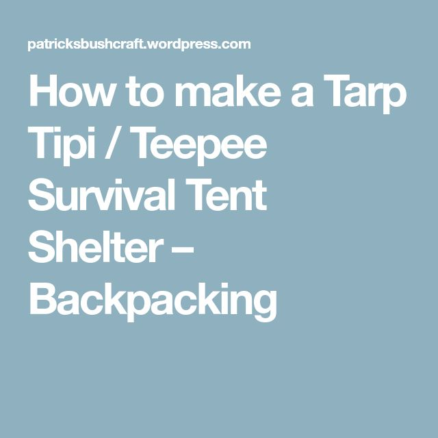 How to make a Tarp Tipi / Teepee Survival Tent Shelter – Backpacking