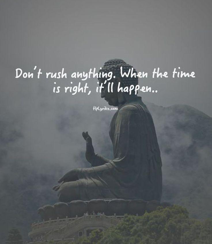 No apresures nada. Cuando el momento sea el correcto, pasará...