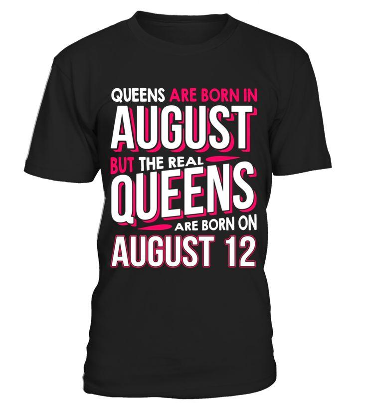 Real Queens Are Born On August 12 T-shirt 12th Birthday Gift  niece#tshirt#tee#gift#holiday#art#design#designer#tshirtformen#tshirtforwomen#besttshirt#funnytshirt#age#name#october#november#december#happy#grandparent#blackFriday#family#thanksgiving#birthday#image#photo#ideas#sweetshirt#bestfriend#nurse#winter#america#american#lovely#unisex#sexy#veteran#cooldesign#mug#mugs#awesome#holiday#season#cuteshirt