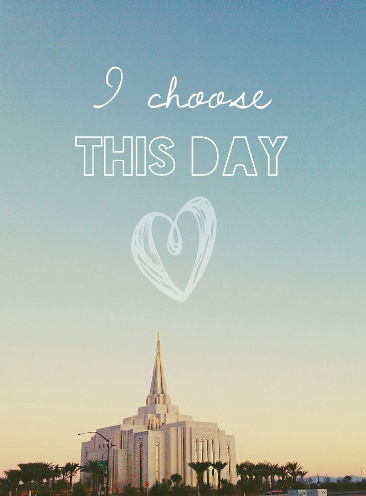 Choose This Day - lds.org