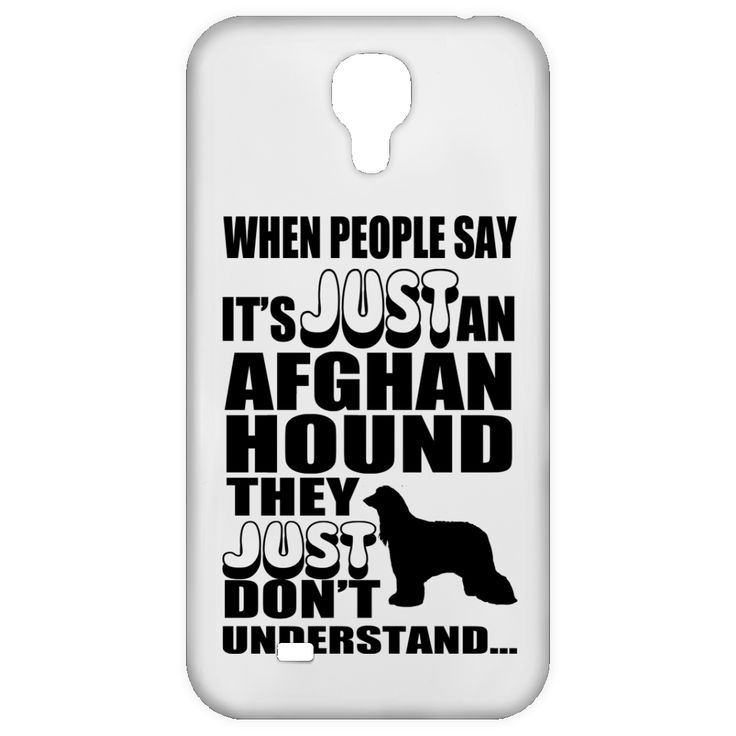 When People Say Just An Afghan Hound They Just Dont Understand Galaxy 4 Cases