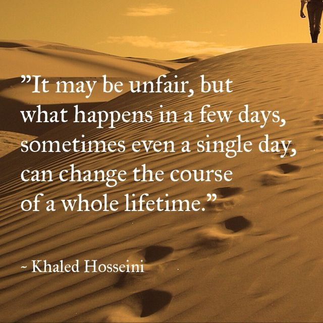 One bad decision changes lives- Khaled Hosseini