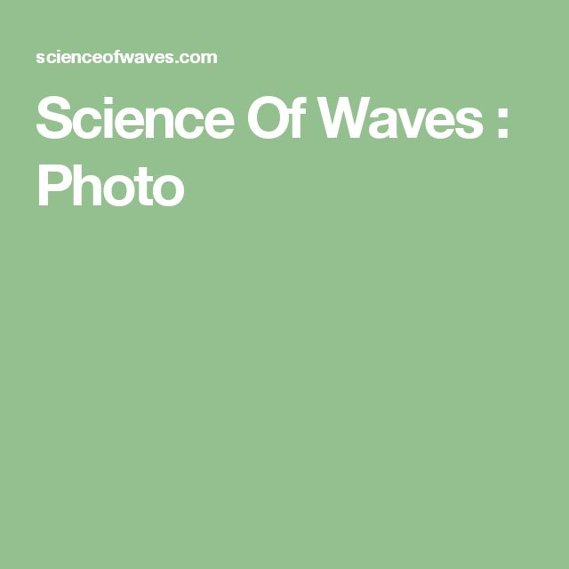 Science Of Waves : Photo