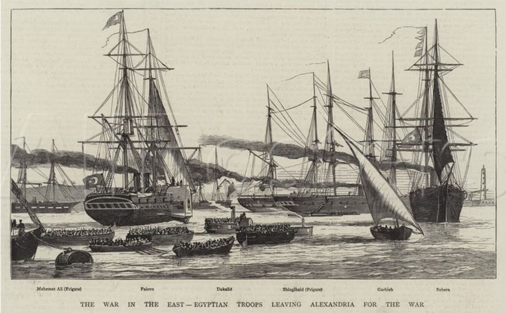War East 1877 Egyptian Troops leaving Alexandria Frigate Mahemet Ali Faiovn Dakalie Shingihaid Garibeh Behera