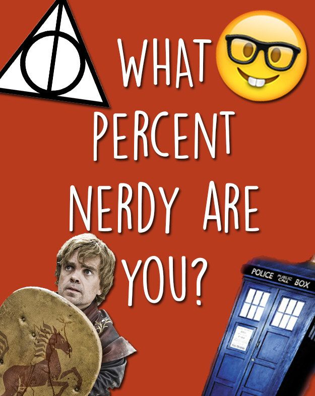 What Percent Nerdy Are You? I got 94%:You are DEFINITELY more geeky than not. You deeply identify with your particular Hogwarts house and actually ENJOY learning new things. There's truly no shame in your nerd game.