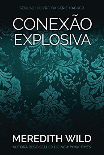 161 best livros images on pinterest romances romance and romantic conexo explosiva hacker livro 2 ebooks na amazon fandeluxe Gallery
