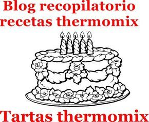 Recopilatorio de recetas thermomix: Tartas con Thermomix (Recopilatorio)