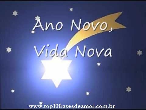 Ano novo Vida nova - Envie frases de amor, amizade, carinho, dia das mães, dia dos pais, autoestima, humor, sabedoria, natal, dia dos namorados, felicidade.