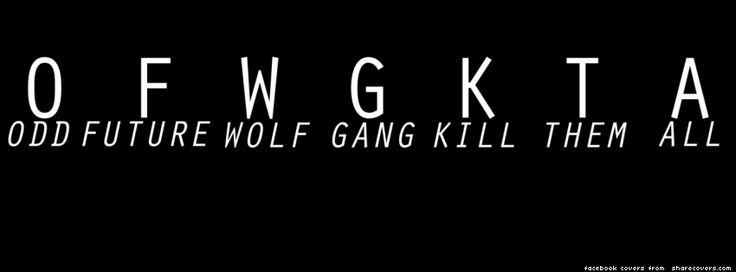 Odd Future Wolf Gang Kill Them All Facebook Cover