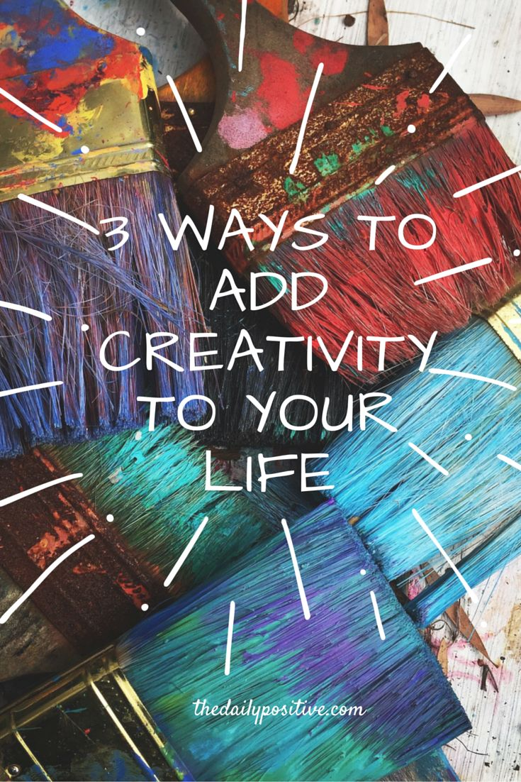 """Everyone is creative. Well, if everyone is creative, does that mean I am, too?"" After this realization, I have never looked back. Here are 3 ways to add creativity to your life."