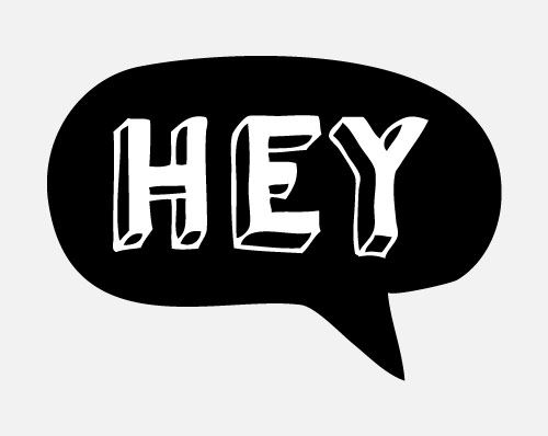 .Ideas, Life, Hey, Graphics Tees, Hello Typography, Friendship Boards, Awesome Quotes, Fun Quotes, Design Secret