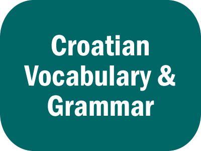 Croatian Phrases, Vocabulary and Grammar