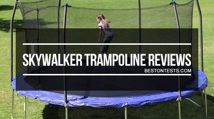 Skywalker Trampoline Reviews 2017
