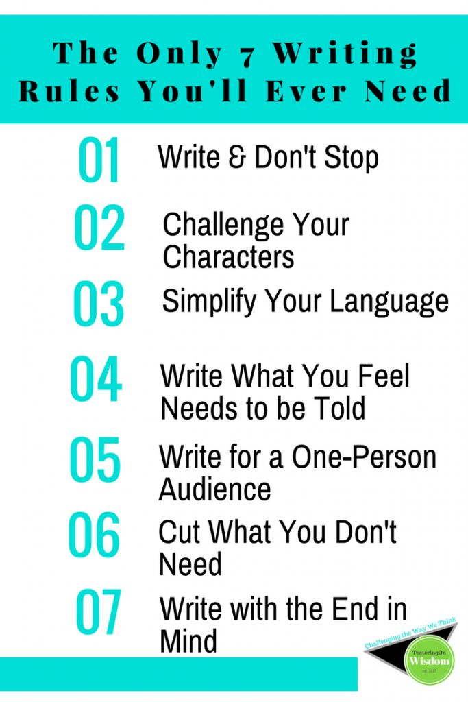 The Only 7 Writing Rules You'll Ever Need • Teetering On Wisdom