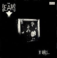 THE SEARS - If Only EP (1984)