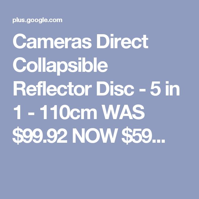 Cameras Direct Collapsible Reflector Disc - 5 in 1 - 110cm WAS $99.92 NOW $59...