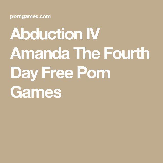 Abduction IV Amanda The Fourth Day Free Porn Games