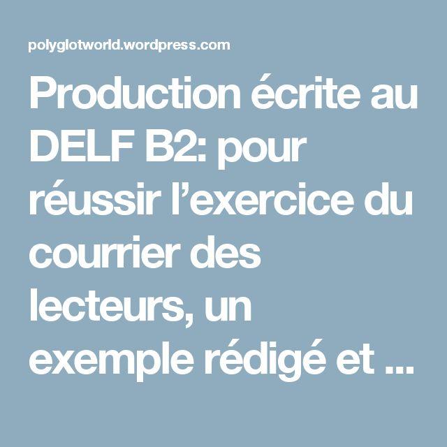Production écrite au DELF B2: pour réussir l'exercice du courrier des lecteurs, un exemple rédigé et commenté | Polyglotworld