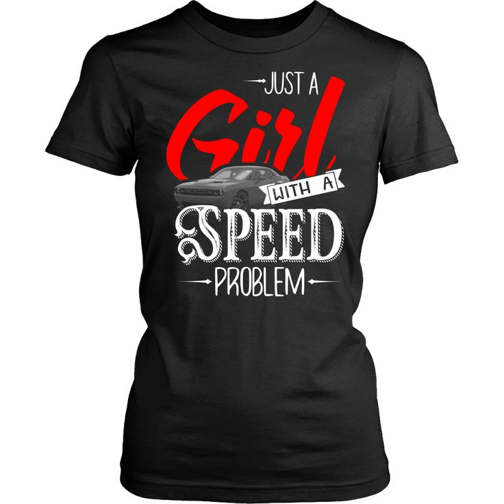 Just a Girl With a Speed Problem Dodge Challenger