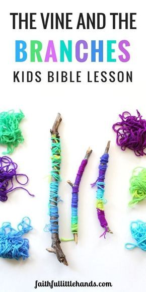 The Vine and the Branches Bible Craft – Yarn Wrapped Branches