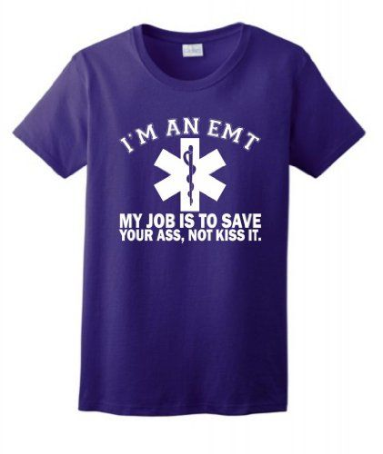 Im an EMT My Job is to Save Your Ass Not Kiss It Ladies T-Shirt Medium Purple