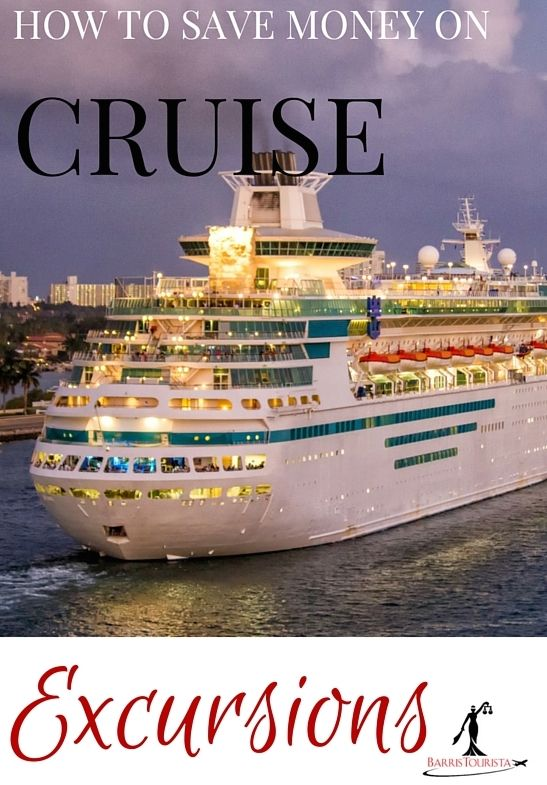 It's cruise season. Learn how to save money on cruise excursions. (c) BarrisTourista.com