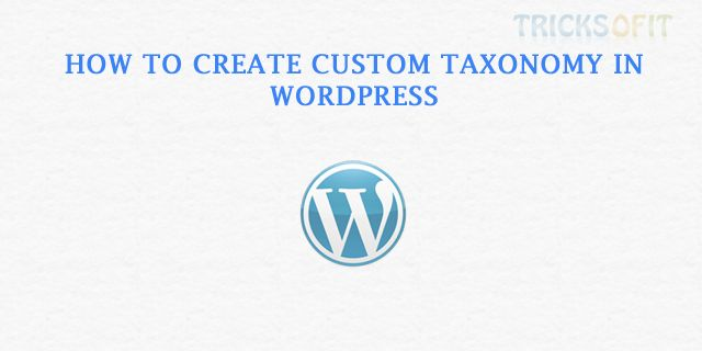 Taxonomy in WordPress used to group posts like category and tags. WordPress allows own custom taxonomies. Here we will see how to create custom taxonomy.