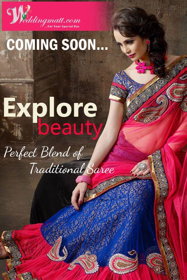 Explore Beauty  Perfect blend of traditional saree's  Coming Soon..... #Saree #WeddingMatt #OnlineShopping  Visit:- http://weddingmatt.com/