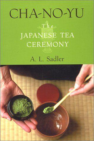 BOOK: Cha-no-yu : the Japanese tea ceremony A. L. Sadler (Arthur Lindsay)