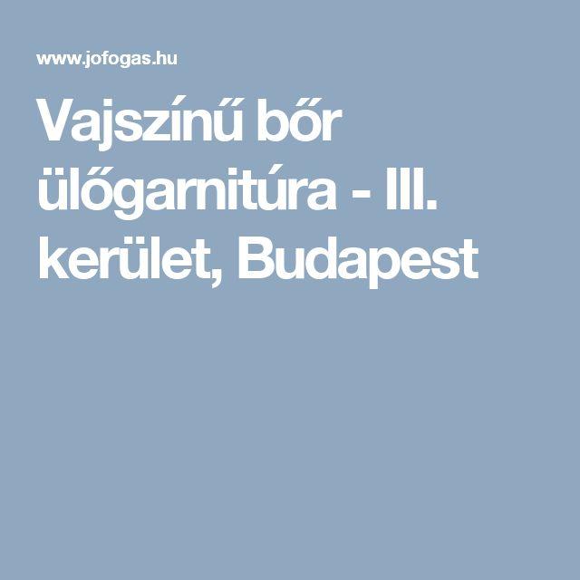 Vajszínű bőr ülőgarnitúra - III. kerület, Budapest