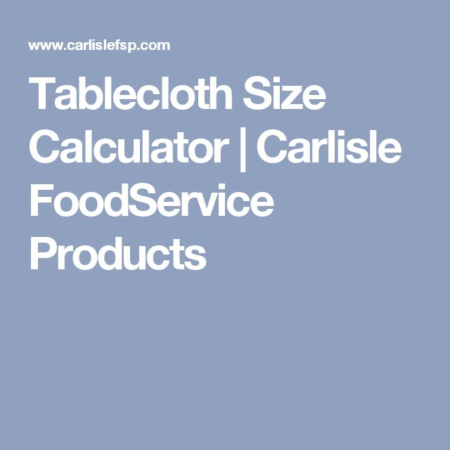 Tablecloth Size Calculator | Carlisle FoodService Products