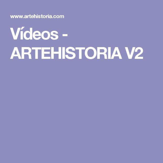Vídeos - ARTEHISTORIA V2