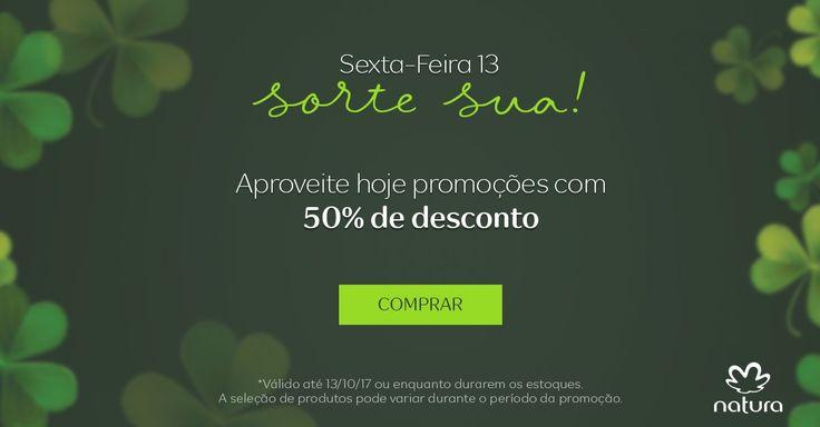 🍀Sexta-Feira, sorte sua! 🍀Aproveite este dia para comprar uma seleção especial de produtos Natura com até 50% 🔖de desconto!🛒Para comprar clique em www.rede.natura.net/espaco/edeniaborges. 📆Promoção válida somente em 13/out, ou enquanto durarem os estoques. 🚛Entrega feita pela Natura para todo o Brasil. #50%OFF #Confira!