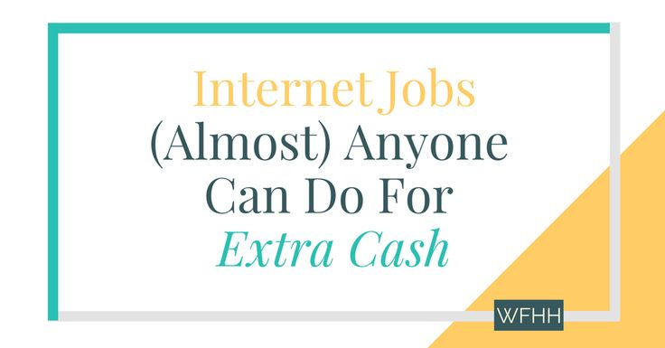 You don't need a ton of experience to earn money online. With these internet jobs that (almost) anyone can do, it's never been simpler to earn extra cash.