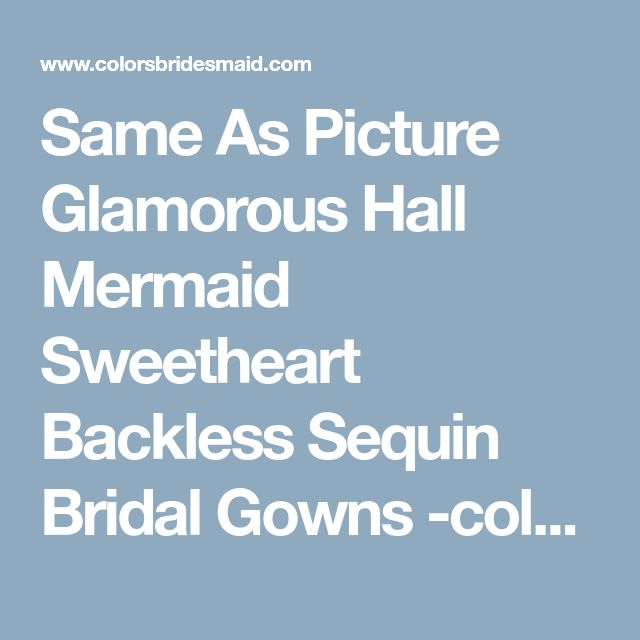 Same As Picture Glamorous Hall Mermaid Sweetheart Backless Sequin Bridal Gowns -colorsbridesmaid.com