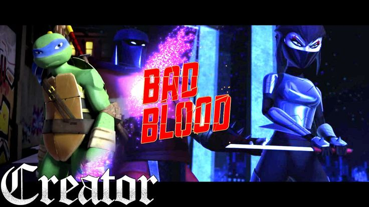 Karai - Bad Blood Feat Leonardo - TMNT 2012 Parody ♫