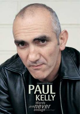 Paul Kelly - Love Never Runs On Time