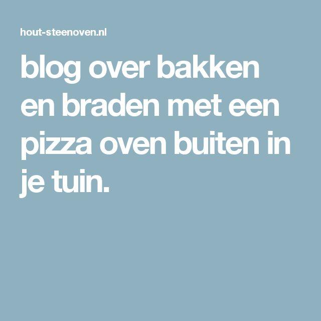 blog over bakken en braden met een pizza oven buiten in je tuin.