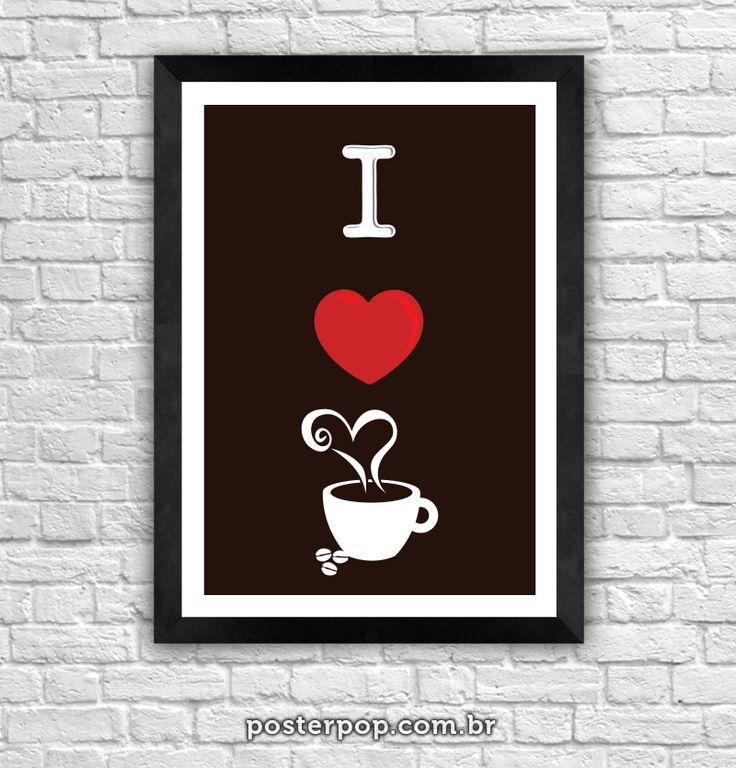 Poster Eu Amo Café                                                                                                                                                                                 Mais