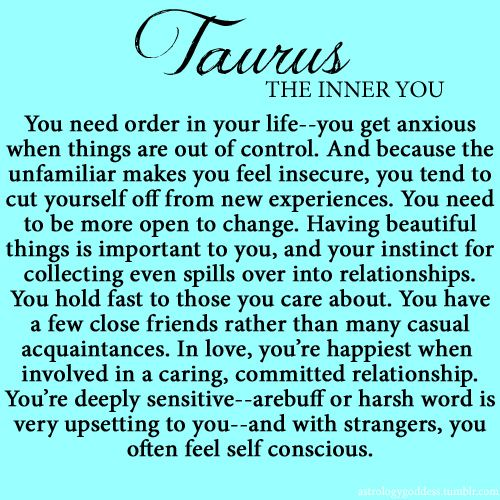 #TAURUS, wow so accurate, except for the self-conscious part. I dont think that is true.