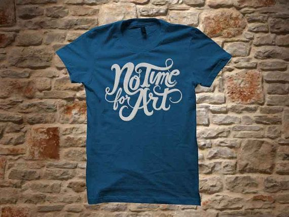 no time for art a 100 cotton branded Tshirt in a by communityshirt, $18.50
