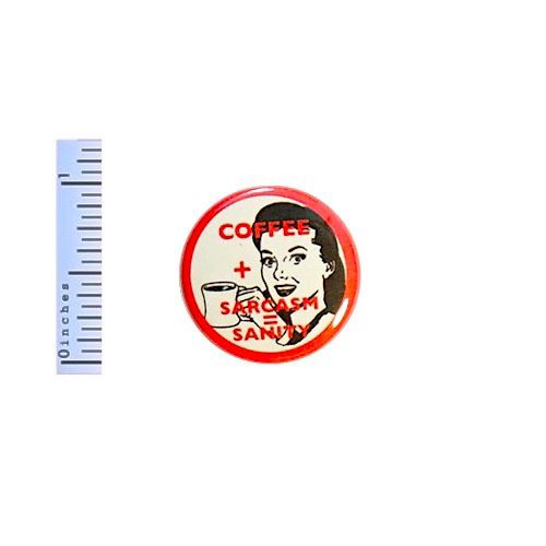 Funny-Button-Coffee-Plus-Sarcasm-Equals-Sanity-Work-Joke-Pin-Vintage-Style-1-034