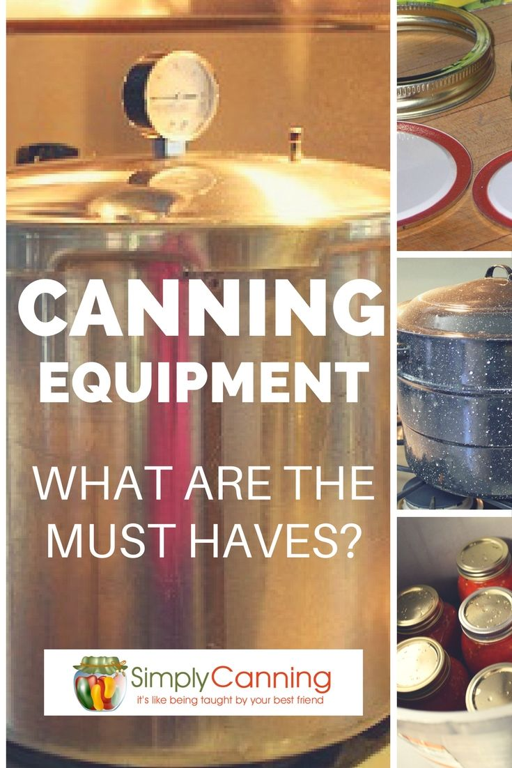 A list of canning equipment you absolutely must have.... and some that aren't required but very very handy!  https://www.simplycanning.com/canning-equipment.html