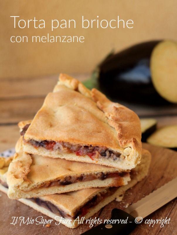 Torta pan brioche con melanzane rustico salato morbido ricetta il mio saper fare