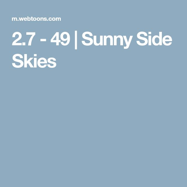 2.7 - 49 | Sunny Side Skies