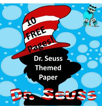 10 Free Pages of Dr. Seuss Themed Paper PDF Includes: 4 Different Writing Papers 5 Coloring Pages 1 Colored Poster