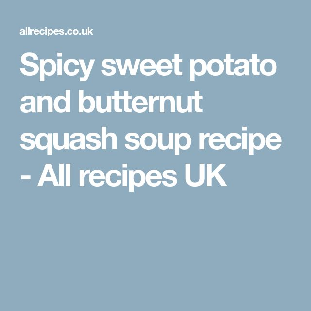 Spicy sweet potato and butternut squash soup recipe - All recipes UK