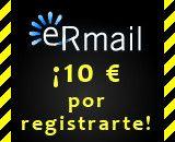 5 razones para registrarse  Por tu registro recibes dinero 10 €  Por cada eRmail leído recibirás hasta 0,50 € Recomendando a sus amigos e invitándoles podrás aumentar tus premios hasta el 200 % Recibirás información sobre los descuentos, novedades, productos y servicios en el mercado, y recibirás dinero por ello Podrás rellenar las encuestas breves por las que recibirás hasta 10 € / encuesta  Registrate Aqui    http://www.ermail.es/link/YXYlTaNjJ7YNNYV2je2eNeNaAcAAcJe2