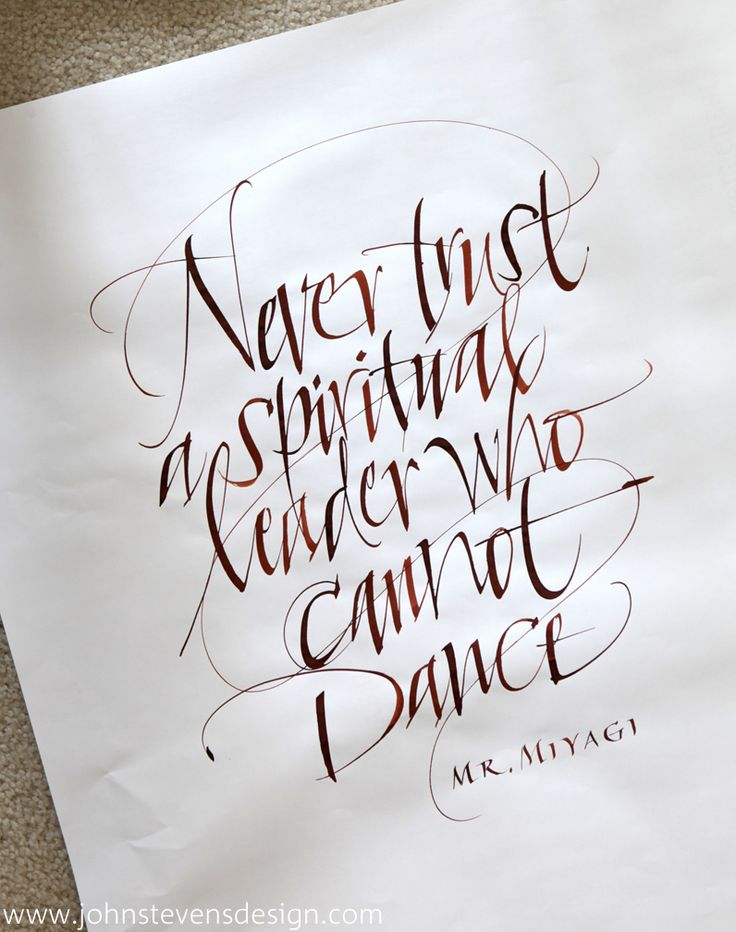 by John Stevens / Mr. Miyagi / A spontaneously calligraphed quote. Ink on paper